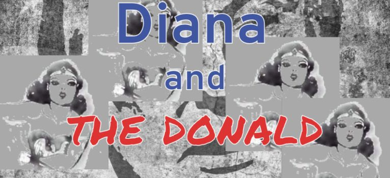 Microfiction: Diana And The Donald