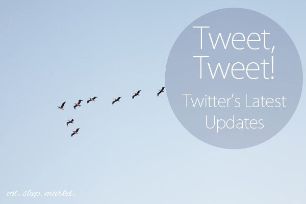 Twitter Updates and what they mean for you