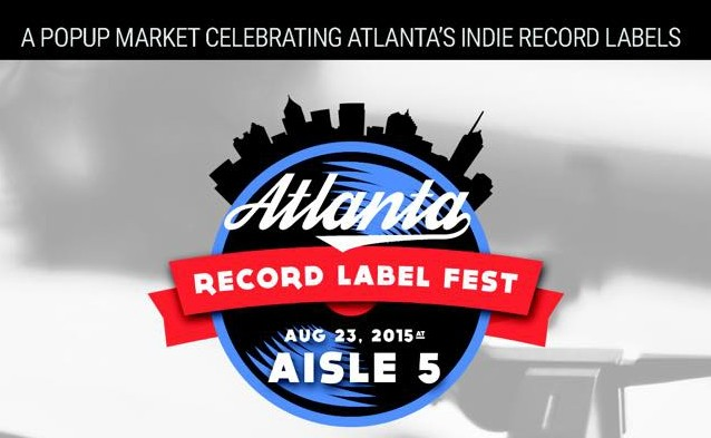Atlanta Record Label Fest Today at Aisle 5  Our