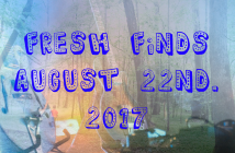 Fresh Finds From the Hub 8-22-17 Feat: Big Hare, Dakota, Danke Shane & More