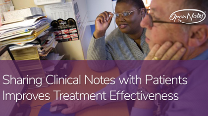 Sharing Clinical Notes With Patients Improves Treatment Effectiveness