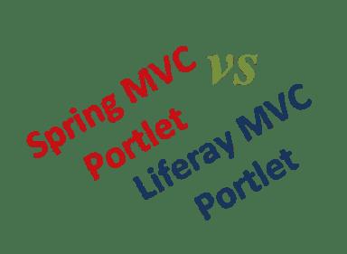 SpringMVCVsLiferayMVC - Liferay MVC vs Spring MVC