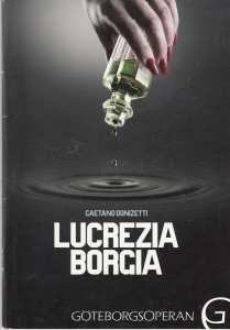Lucrezia Borgia - stor succé på GöteborgsOperan