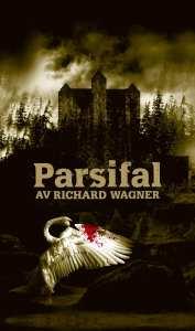 Parsifal på Malmö Opera - synopsis
