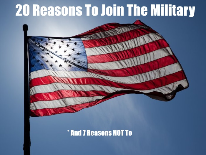 Top 20 Reasons To Join The Military (and 7 Reasons NOT To