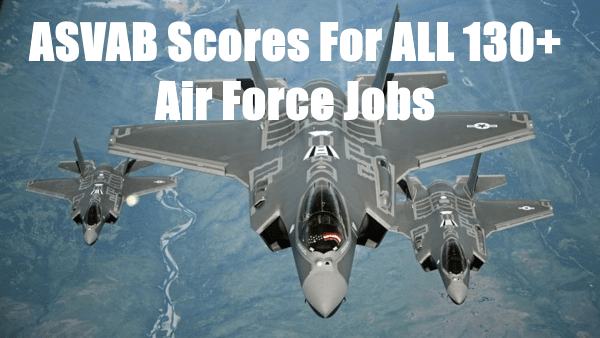 air force asvab scores and the jobs that qualify