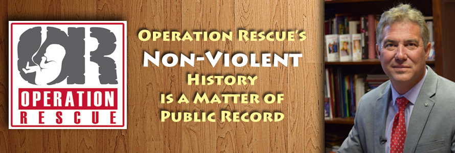 Operation Rescue's Non-Violent History is a Matter of Public Record