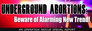 Underground Abortions: Beware of Alarming New Trend!