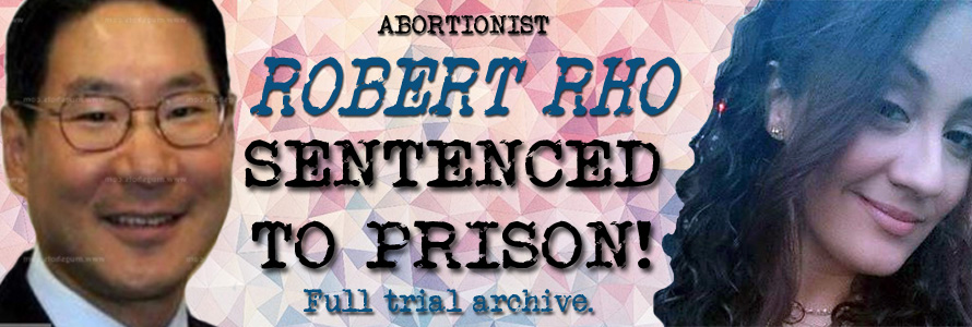 Abortionist Robert Rho Sentenced to Prison for Killing Woman During Botched Late-Term Abortion