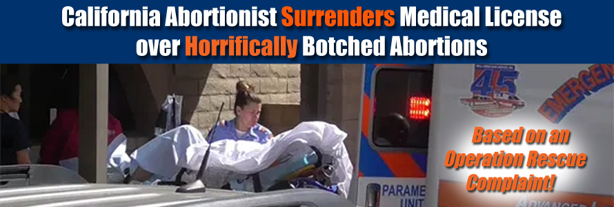 California Abortionist Surrenders Medical License over Horrifically Botched Abortions