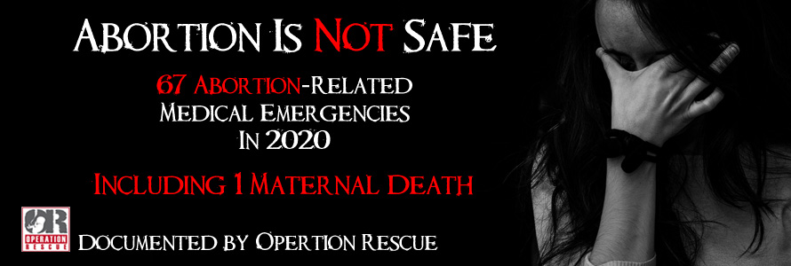 Abortion Is Not Safe: New Video Documents 67 Abortion-Related Medical Emergencies and 1 Maternal Death in 2020