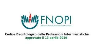 Il 13 Aprile 2019 il Consiglio Nazionale approva il nuovo Codice Deontologico degli Infermieri