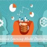 machine learning model deployment