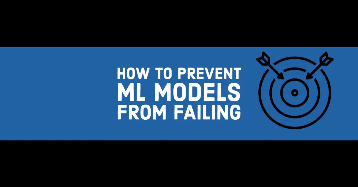 prevent ml models from failing