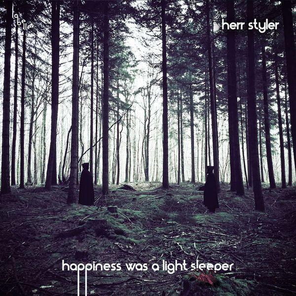 herr-styler-happiness-was-a-light-sleeper