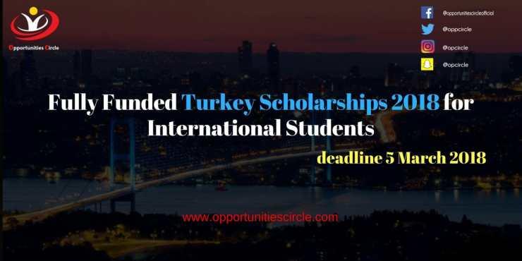 Fully Funded Turkey Scholarships 2018 for International Students - Fully Funded Turkey Scholarships 2018 for International Students