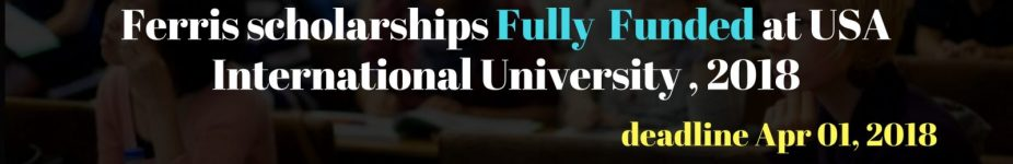 Ferris scholarships in USA International University 2018 300x150 - Ferris scholarships in USA International University , 2018