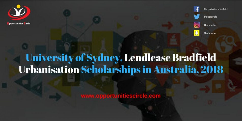 University of Sydney Lendlease Bradfield Urbanisation Scholarships in Australia 2018 300x150 - University of Sydney, Lendlease Bradfield Urbanisation Scholarships in Australia, 2018