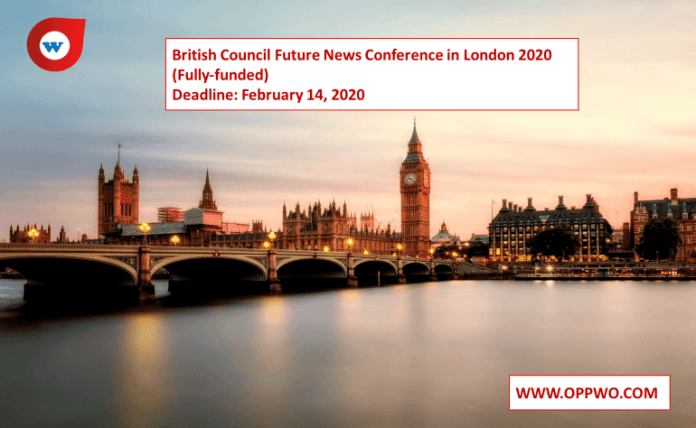 British Council Future News Conference in London 2020 (Fully-funded)