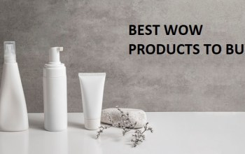 5 Popular Wow Products Which You Must Consider Buying