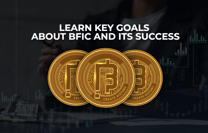 Learn Key Goals about BFIC and its Success