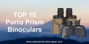 Top 10 Porro Binoculars (2018)