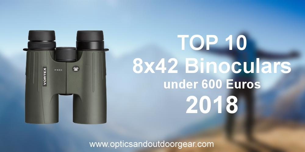 Top 10 8×42 binoculars under 600€ (2018)
