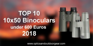 Top 10 10×50 binoculars under 600€ (2018)