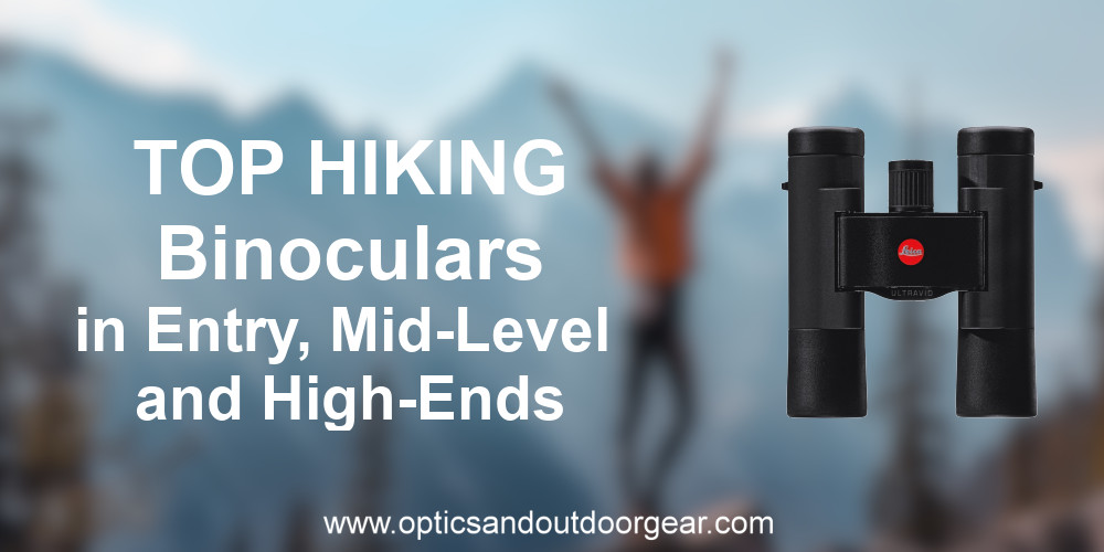 Top Hiking Binoculars in Entry, Mid-Level and High-End