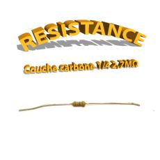 Résistance 2,7 Mohm à couche Carbone 1/4W