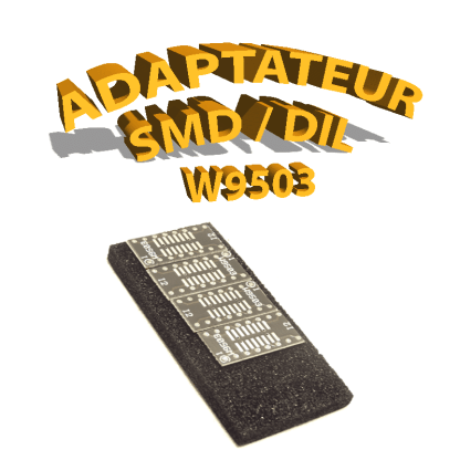 W9503 - Adaptateur SIL / DIL - SMD / DIL