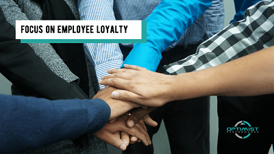 Focus on employee loyalty – By Optimist Performance