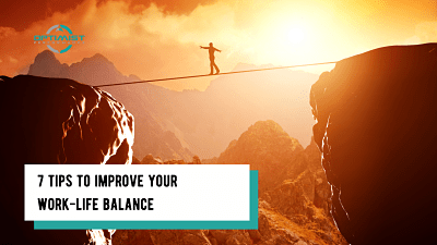 7 Tips To Have A Better Work-Life Balance – By Optimist Performance