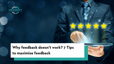 Why doesn't feedback work? 7 Tips to maximise feedback – By Optimist Performance