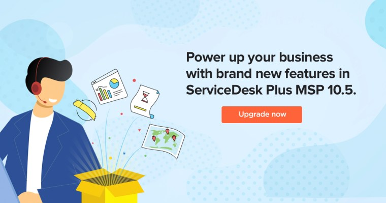 Introducing ServiceDesk Plus MSP version 10.5 with Time Sheet, field service management, and more!