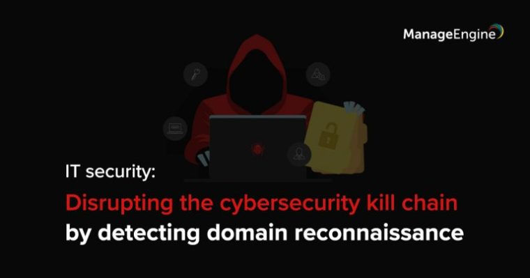 IT security: Disrupting the cybersecurity kill chain by detecting domain reconnaissance