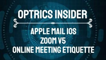 Optrics Insider - Apple Mail iOS Bug, Zoom v5 Update & Online Meeting Etiquette