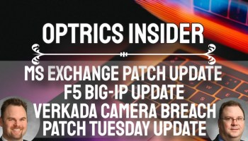 Optrics Insider - MS Exchange Patch Update, F5 BIG-IP Update, Verkada Breach & Patch Tuesday Update