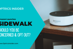 Optrics Insider - Amazon Launches Sidewalk Wireless Mesh Service & You've Been Automatically Opted-In