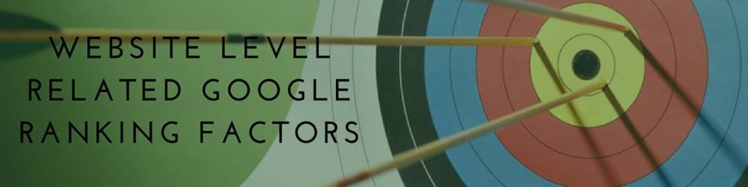 Website Level Related Google Ranking Factors