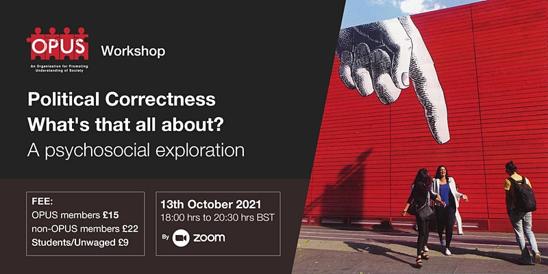 OPUS Workshop – Political Correctness : A psychosocial exploration
