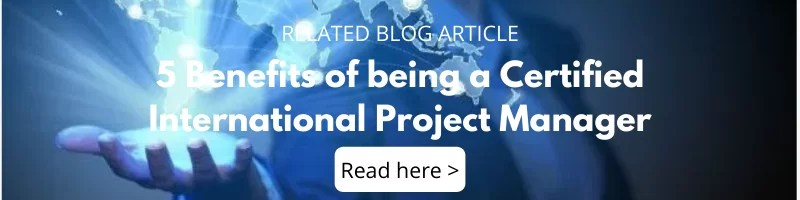 Blog - 5 Benefits of being a Certified International Project Manager