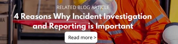 Blog - 4 Reasons why incident investigation and reporting is important