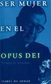 Ser mujer en el Opus Dei