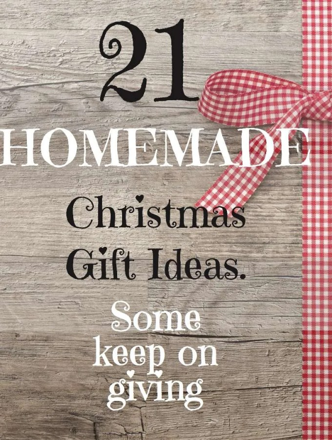 21 Homemade Christmas Gift Ideas. Some Keep On Giving