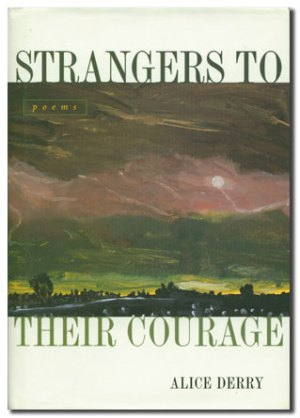 strangers to their courage by alice derry