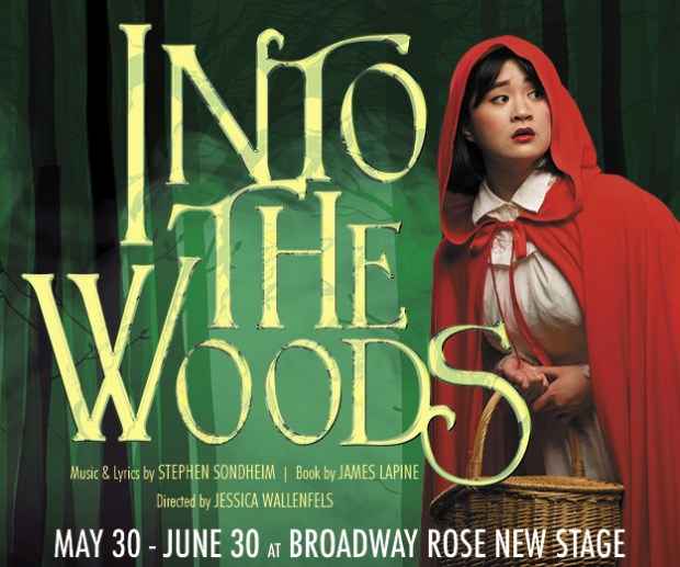 Broadway Rose Into the Woods May 30-June 30, 2019 Broadway Rose New Stage