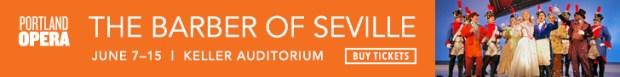 Portland Opera Barber of Seville June 7-15, 2019 Keller Auditorium