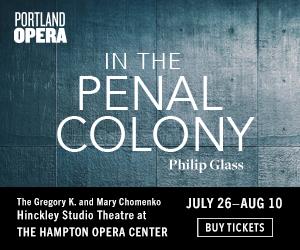 Portland Opera In the Penal Colony Philip Glass