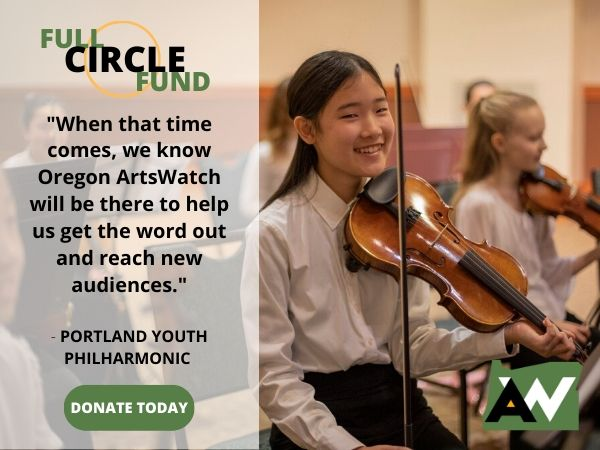 Portland Youth Philharmonic Oregon ArtsWatch Full Circle Fund